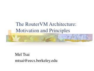The RouterVM Architecture: Motivation and Principles