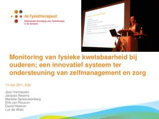 Monitoring van fysieke kwetsbaarheid bij ouderen; een innovatief systeem ter ondersteuning van zelfmanagement en zorg