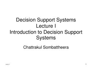 Decision Support Systems Lecture I Introduction to Decision Support Systems