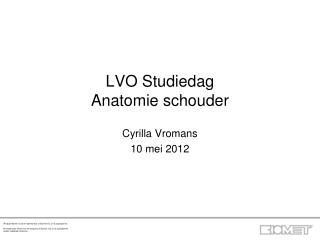 LVO Studiedag  Anatomie schouder