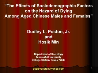 The Effects of Sociodemographic Factors on the Hazard of Dying  Among Aged Chinese Males and Females    Dudley L. Posto