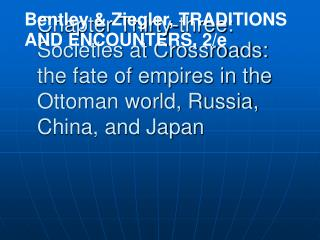 Chapter Thirty-three:  Societies at Crossroads: the fate of empires in the Ottoman world, Russia, China, and Japan
