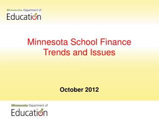 Minnesota School Finance  Trends and Issues