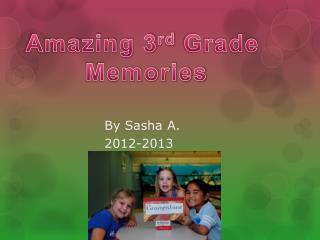 By Sasha A. 2012-2013