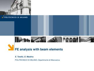 FE analysis with beam elements  E. Tarallo, G. Mastinu POLITECNICO DI MILANO, Dipartimento di Meccanica