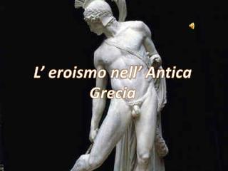 L  eroismo nell  Antica Grecia