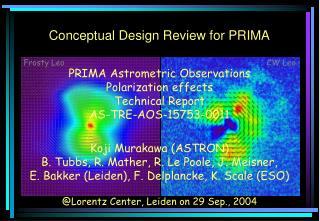 Koji Murakawa ASTRON B. Tubbs, R. Mather, R. Le Poole, J. Meisner, E. Bakker Leiden, F. Delplancke, K. Scale ESO