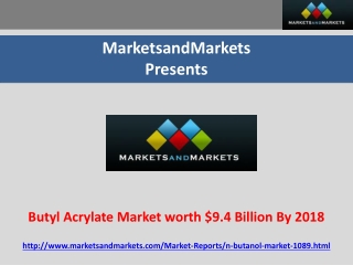 Butyl Acrylate Market worth $9.4 Billion By 2018