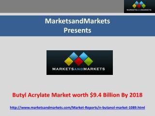 Butyl Acrylate Market worth $9.4 Billion By 2018