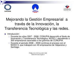 Mejorando la Gesti n Empresarial  a trav s de la Innovaci n, la Transferencia Tecnol gica y las redes.