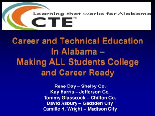 Career and Technical Education In Alabama    Making ALL Students College and Career Ready