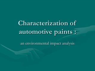 Characterization of automotive paints :