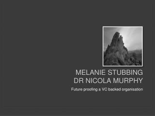Melanie Stubbing Dr nicola Murphy