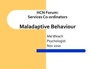 HCN Forum: Services Co-ordinators  Maladaptive Behaviour