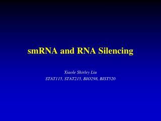 SmRNA and RNA Silencing