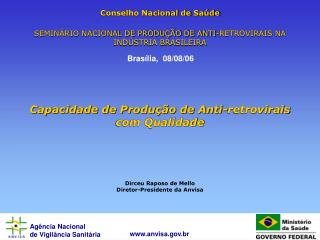 Conselho Nacional de Sa de  SEMIN RIO NACIONAL DE PRODU  O DE ANTI-RETROVIRAIS NA IND STRIA BRASILEIRA    Capacidade de
