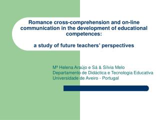 Romance cross-comprehension and on-line communication in the development of educational competences:  a study of future