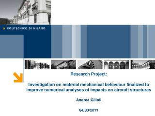 Research Project:  Investigation on material mechanical behaviour finalized to improve numerical analyses of impacts on