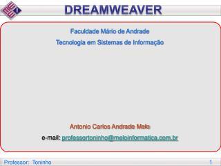 Faculdade M rio de Andrade  Tecnologia em Sistemas de Informa  o         Antonio Carlos Andrade Melo e-mail: professorto