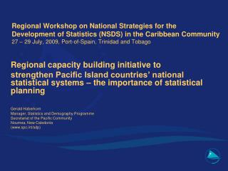 Regional Workshop on National Strategies for the Development of Statistics NSDS in the Caribbean Community  27   29 July