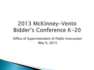 2013 McKinney-Vento  Bidder s Conference K-20