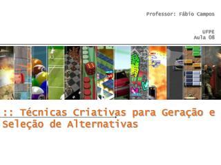 :: T cnicas Criativas para Gera  o e Sele  o de Alternativas