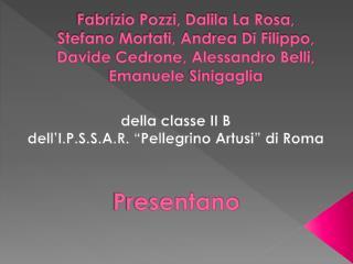 Fabrizio Pozzi, Dalila La Rosa,  Stefano Mortati, Andrea Di Filippo, Davide Cedrone, Alessandro Belli, Emanuele Sinigagl