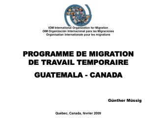 IOM International Organization for Migration OIM Organizaci n Internacional para las Migraciones Organisation internatio