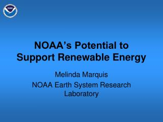 NOAA s Potential to Support Renewable Energy