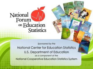 Sponsored by the  National Center for Education Statistics U.S. Department of Education as a component of the National C