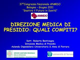 37 Congresso Nazionale ANMDO Bologna   Giugno 2011  Gestire il Futuro in Sanit