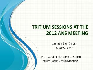 TRITIUM SESSIONS AT THE 2012 ANS MEETING
