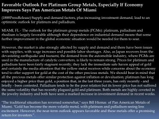 favorable outlook for platinum group metals, especially if e