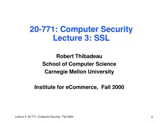 20-771: Computer Security Lecture 3: SSL