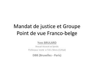 Mandat de justice et Groupe Point de vue Franco-belge