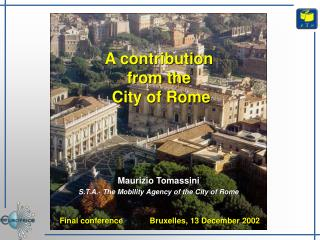 Maurizio Tomassini S.T.A.- The Mobility Agency of the City of Rome   Final conference            Bruxelles, 13 December