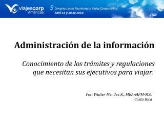 Administraci n de la informaci n   Conocimiento de los tr mites y regulaciones que necesitan sus ejecutivos para viajar.