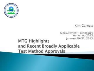 MTG Highlights  and Recent Broadly Applicable Test Method Approvals