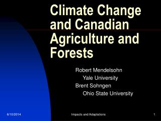 Climate Change and Canadian Agriculture and Forests