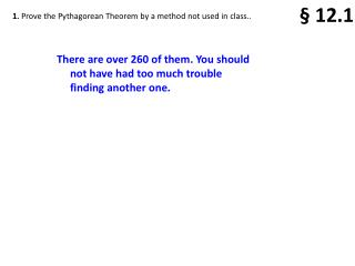 1. Prove the Pythagorean Theorem by a method not used in class..