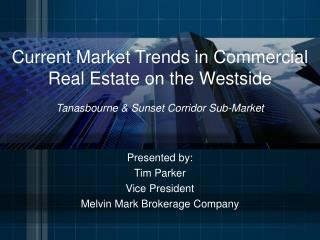 Current Market Trends in Commercial Real Estate on the Westside  Tanasbourne  Sunset Corridor Sub-Market