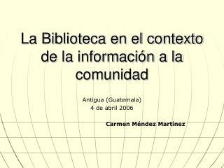 La Biblioteca en el contexto de la informaci n a la comunidad