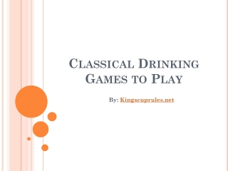 Classical Drinking Games to Play
