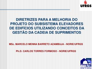 DIRETRIZES PARA A MELHORIA DO PROJETO DO SUBSISTEMA ELEVADORES DE EDIF CIOS UTILIZANDO CONCEITOS DA GEST O DA CADEIA DE