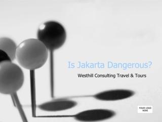 Is Jakarta Dangerous?