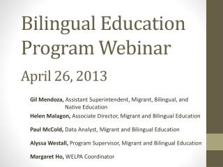 Bilingual Education Program Webinar  April 26, 2013