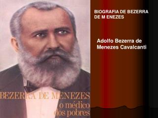 BIOGRAFIA DE BEZERRA DE M ENEZES