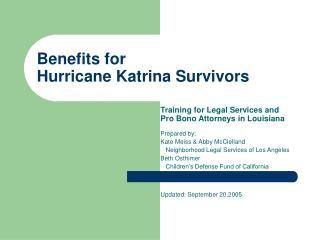 Benefits for  Hurricane Katrina Survivors