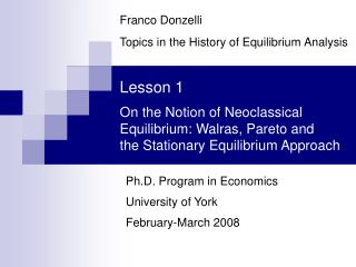 Lesson 1  On the Notion of Neoclassical Equilibrium: Walras, Pareto and the Stationary Equilibrium Approach