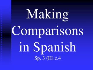 Making Comparisons in Spanish Sp. 3 H c.4